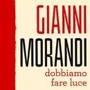 Dobbiamo fare luce/Gianni Morandi
