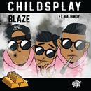 Blaze feat.Kalibwoy/ChildsPlay