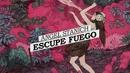 Escupe Fuego (Lyric Video)/Angel Stanich