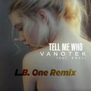 Tell Me Who (L.B.One Remix) feat.ENELI/Vanotek