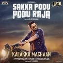 "Kalakku Machaan (From ""Sakka Podu Podu Raja"")/STR & Anirudh Ravichander"