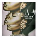 Kill U/Esther Kirabo