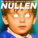 Nullen feat.Josylvio,Yung Nnelg/Mr. Polska