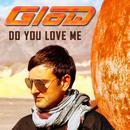 Do You Love Me/Glow