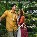 "Neeveyley Neeveyley (From ""Adirindhi"")/A.R. Rahman & Shreya Ghoshal"