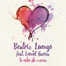 Te Echo de Menos feat.Leonel García/Beatriz Luengo