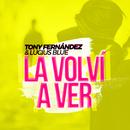 La Volvi a Ver/Tony Fernandez & Lucius Blue