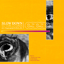 Slow Down feat.Cazeaux O.S.L.O./ESESE