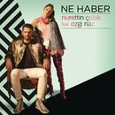 Ne Haber feat.Ezgi Naz/Nurettin Colak