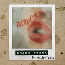 Addicted/Shaun Frank & Violet Days