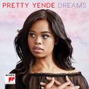Dreams/Pretty Yende