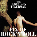 Fix of Rock'n'Roll/The Legendary Tigerman