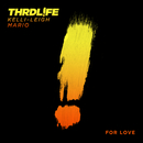 For Love/THRDL!FE x Kelli-Leigh x Mario