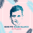 In The Mood (feat. Veronica)/Henri PFR & Romeo Blanco