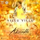 """Villu Villu (From """"Adirindhi"""")/A.R. Rahman, G.V. Prakash Kumar, Naresh Iyer, Sharanya Srinivas & Vishwaprasadh"""