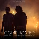 Complicated (The Remixes part 2) feat.Kiiara/Dimitri Vegas & Like Mike