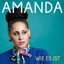 Wie es ist (Single Edit)/Amanda