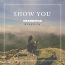 Show You feat.Black Gs/Vessbroz