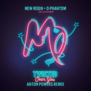 Twisted (Over You) (Anton Powers Remix) feat.Keith Sweat/New Reign & D-Phantom