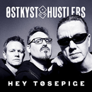 Hey Tøsepige / Undskyld Skat/Østkyst Hustlers