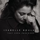 Tout sera pardonné (Radio Edit)/Isabelle Boulay
