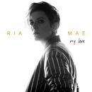My Love/Ria Mae