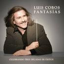 Fantasías (Remasterizado)/Luis Cobos