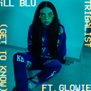 Tribalist (Get to Know) feat.Glowie/iLL BLU