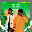 Can't Hang feat.PARTYNEXTDOOR/Preme