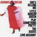 She's Killing Me/Johnnie Taylor