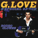 Rodeo Clowns EP/G. Love & Special Sauce