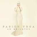 40 Quilates/Pasión Vega
