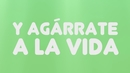 Agárrate a la Vida (Lyric Video)/Atacados