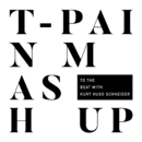 T-Pain Mashup/T-Pain with Kurt Hugo Schneider