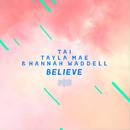 Believe (The ShareSpace Australia 2017)/Tai, Tayla Mae & Hannah Waddell
