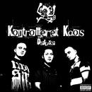 Kontrolleret Kaos (Deluxe)/Ude Af Kontrol