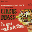 The Greatest Show on Earth Presents Circus Brass - The Music of John Ringling North/Joe Sherman