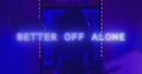Better Off Alone (Video)/Ayo & Teo