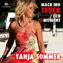 Mach ihn teuer den Moment/Tanja Sommer