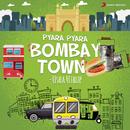Pyara Pyara Bombay Town/Usha Uthup