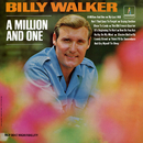 A Million and One/Billy Walker
