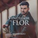 Vendedor de Flor feat.George Henrique e Rodrigo/Wagner Simão