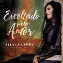 Escoltado Pelo Amor/Silvia Lippy