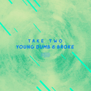Young Dumb & Broke (The ShareSpace Australia 2017)/Take Two