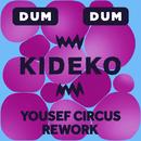 Dum Dum (Yousef Circus Rework)/Kideko