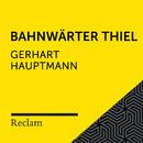 Hauptmann: Bahnwärter Thiel (Reclam Hörbuch)/Reclam Hörbücher x Hans Sigl x Gerhart Hauptmann