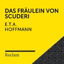 E.T.A. Hoffmann: Das Fräulein von Scuderi (Reclam Hörbuch)/Reclam Hörbücher x Hans Sigl x E.T.A. Hoffmann