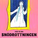 Snödrottningen/Staffan Götestam & Sagor för barn