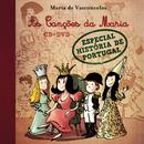 As Canções da Maria - Especial História de Portugal/Maria de Vasconcelos