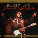 Trouble No More: The Bootleg Series, Vol. 13 / 1979-1981 (Deluxe Edition)/BOB DYLAN